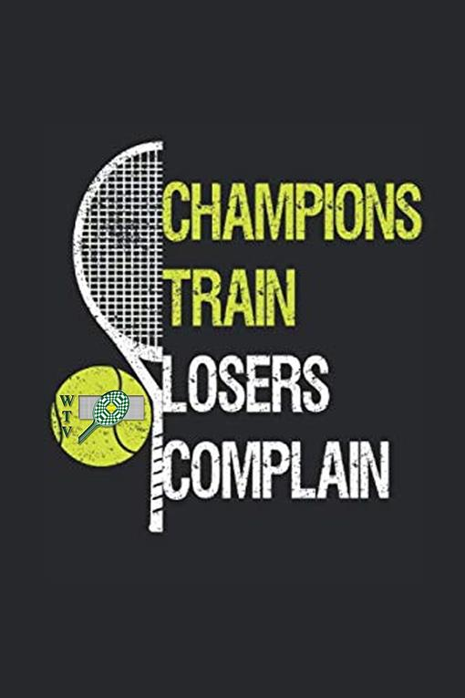 Champions train, Losers complain - WTV.jpg